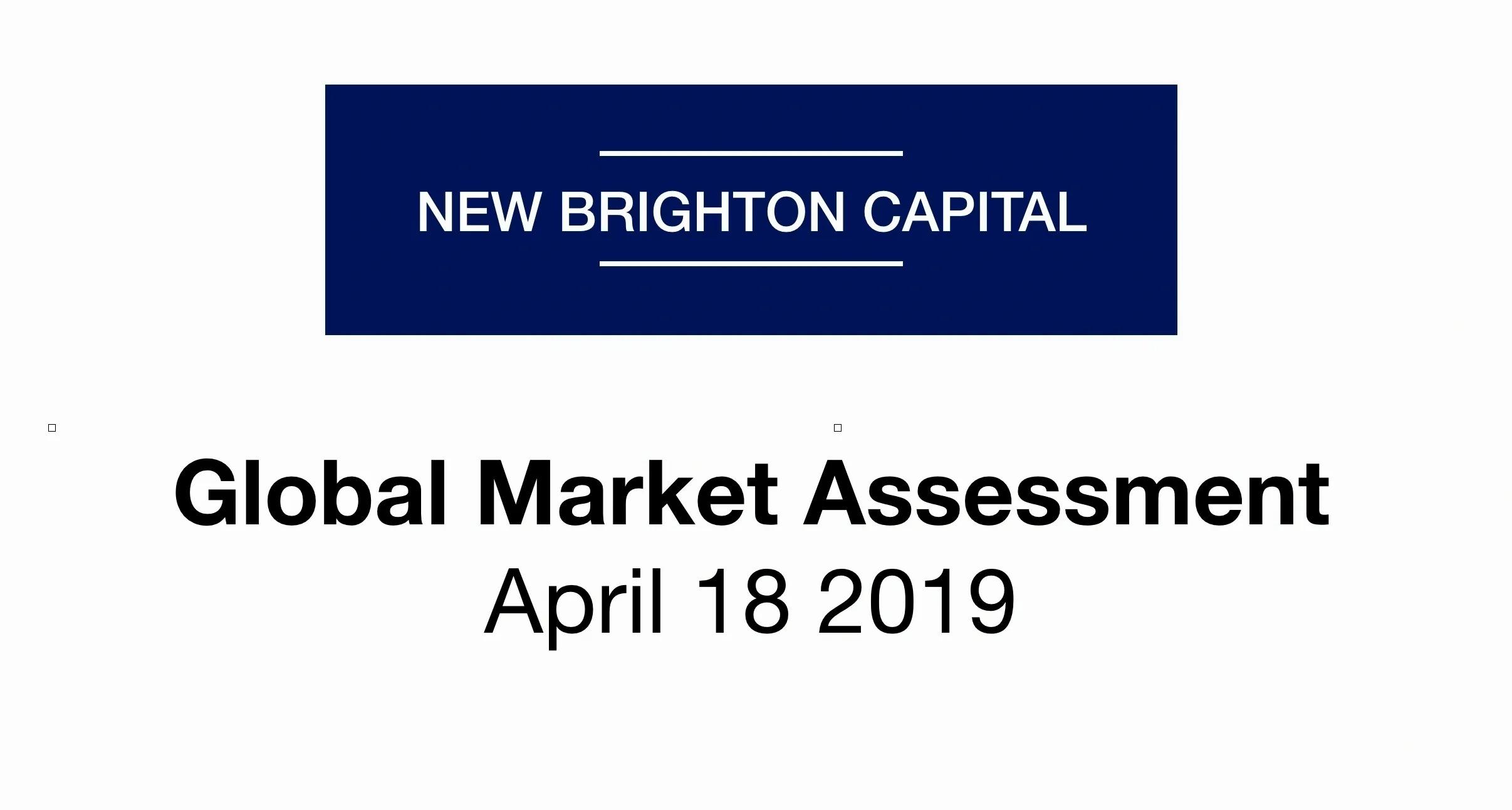 Global Market Assessment 18 April 2019